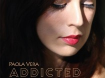 Paola Vera – Addicted to My Love – Jazz groove for Valentine's day and beyond…