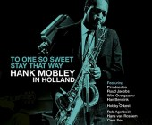'Hank Mobley in Holland' is a nice new chapter in Dutch jazz history.
