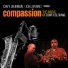 Dave Liebman / Joe Lovano | Compassion: The Music of John Coltrane