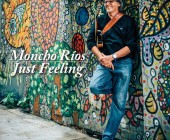 Moncho Rios – 'Just Feeling' – CD Review by Nigel J.