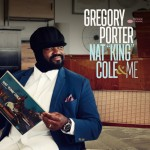 Gregory Porter – Nat King Cole & Me.