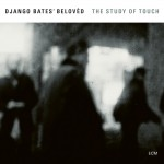 Django Bates' Belovèd | The Study Of Touch