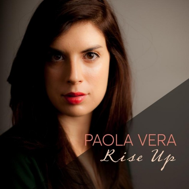 Paola Vera | A Women's Anthem 'Rise Up' the New Single + Interview
