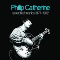 Philip Catherine, Selected Works 1974-1982 5CD Box Set | CD Review