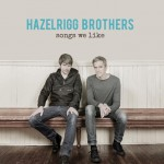Hazelrigg Brothers | Songs We Like