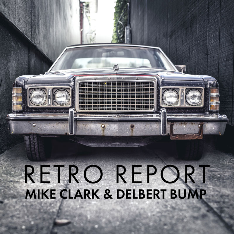 Mike Clark - Delbert Bump - Retro Report - Cover