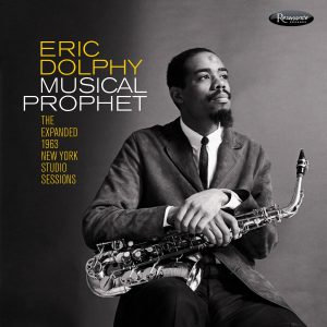 "Resonance Records release Deluxe 3CD and Digital version of Eric Dolphy ""Musical Prophet."