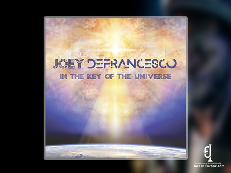 Joey DeFrancesco | In The Key Of The Universe – Jazz in Europe