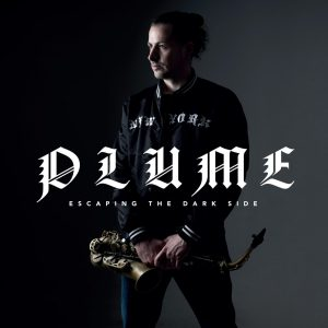 Plume – Escaping the Dark Side – CD Review by Peter Jones – Jazz in Europe