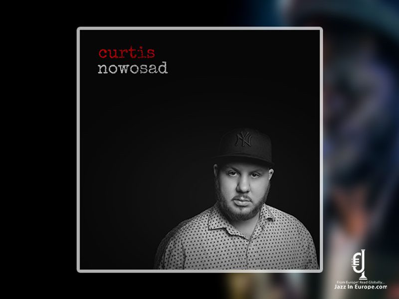 Curtis Nowosad | Curtis Nowosad – Jazz in Europe