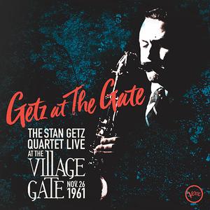 Getz at the Gate – The Stan Getz Quartet Live at The Village gate. – Jazz in Europe