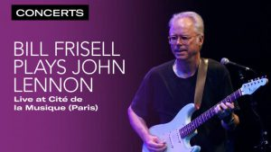 In Conversation: The Fast-Paced Life of Bill Frisell – Jazz in Europe