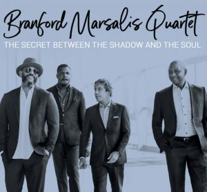 Branford Marsalis speaks about Secret Between the Shadow and the Soul – Jazz in Europe