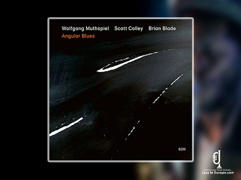 Wolfgang Muthspiel, Angular Blues – Jazz in Europe