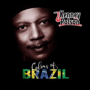 CD Review: Kenney Polson, Colors Of Brazil. – Jazz in Europe